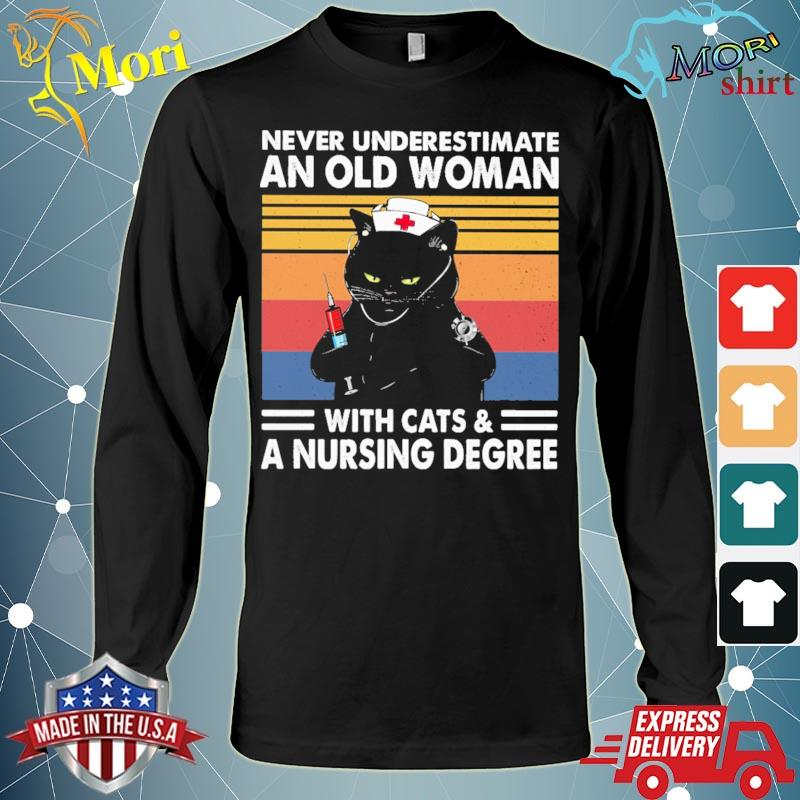 Black Cat Never underestimate an old Woman with Cats and a Nursing Degree vintage s Long Sleeve