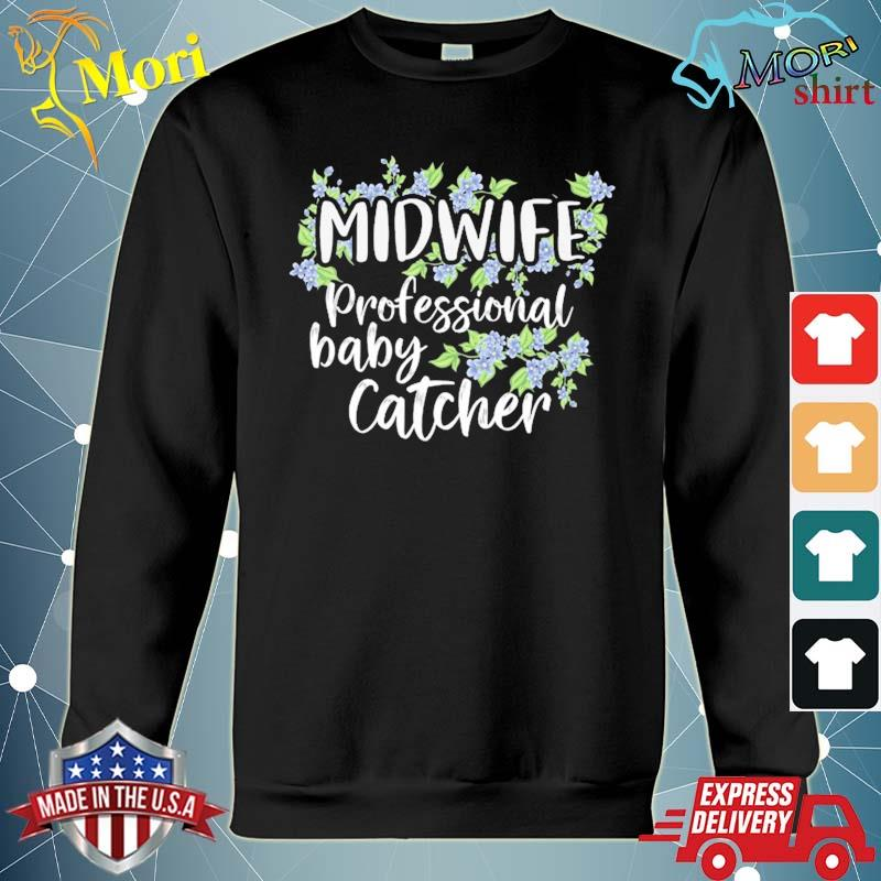 Baby catcher midwife nurse professionals midwives student s hoodie