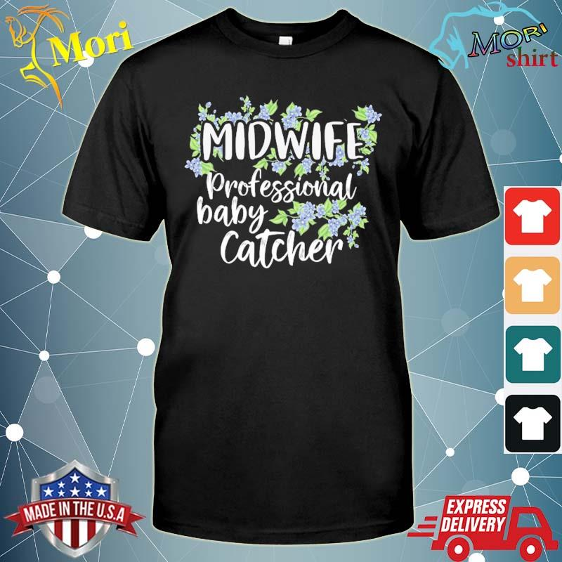 Baby catcher midwife nurse professionals midwives student shirt