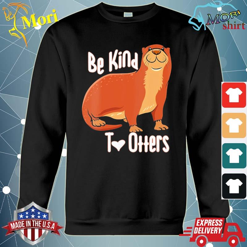 Be kind to otters fun otter pun s hoodie