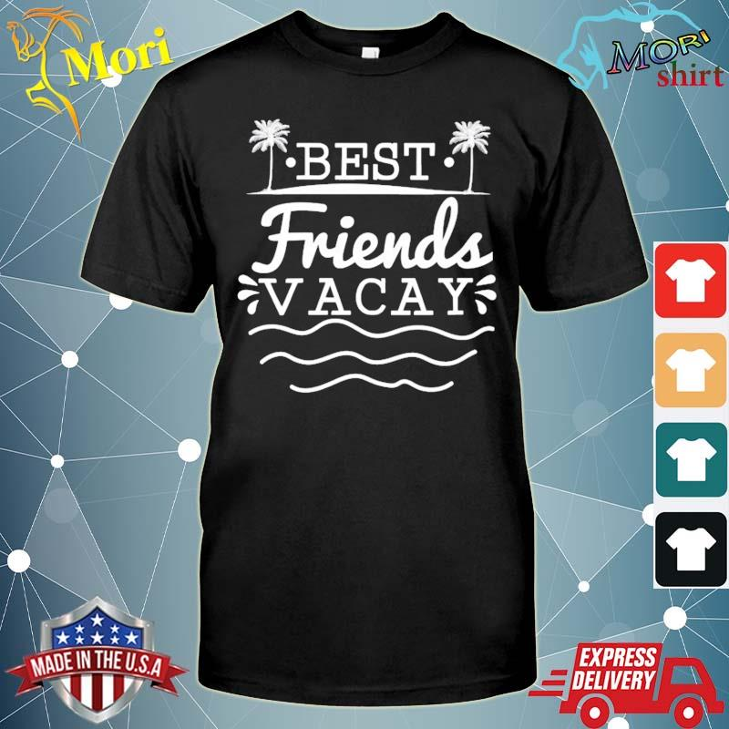 Best friends vacay fun cute summer vacation friend couple shirt