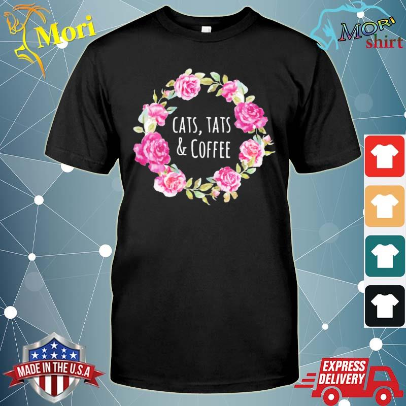 Cats tats and coffee tattoos cat mom shirt