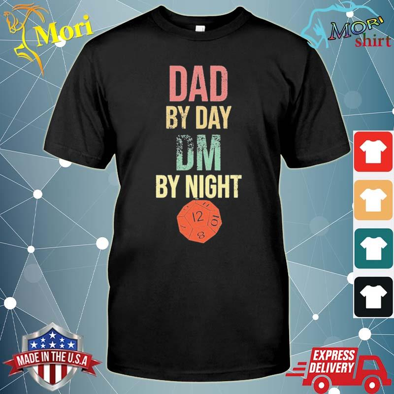 Dad by day dm by night gift for tabletop gaming geek dads shirt