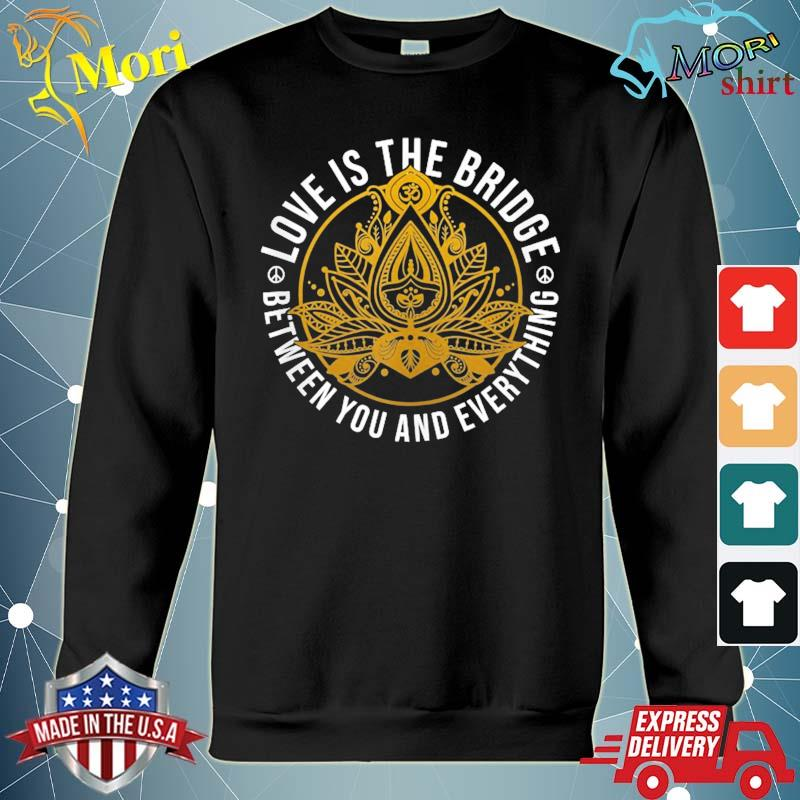 Love is the bridge positive message lotus yoga meditation s hoodie