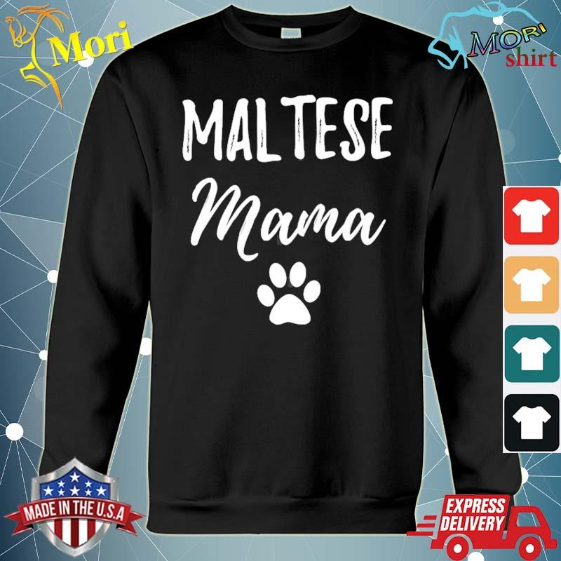 Maltese mama funny dog mom gift mother's day s hoodie