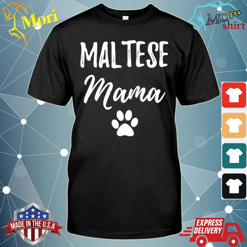Maltese mama funny dog mom gift mother's day shirt