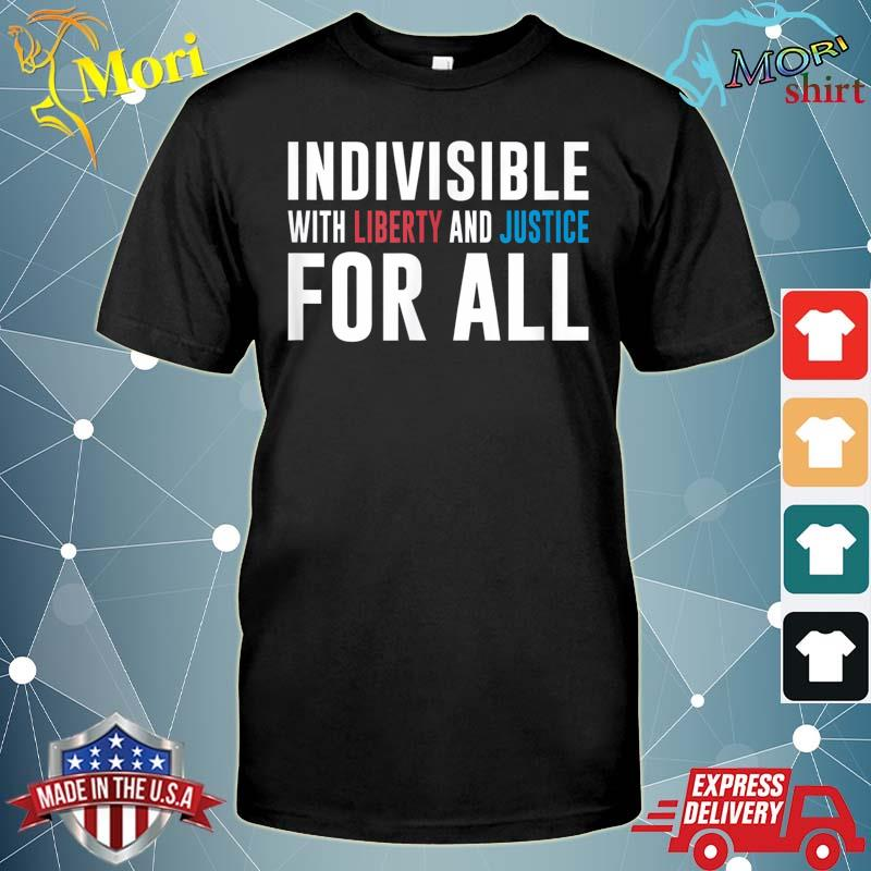 Official America Indivisible With Liberty and Justice For All shirt