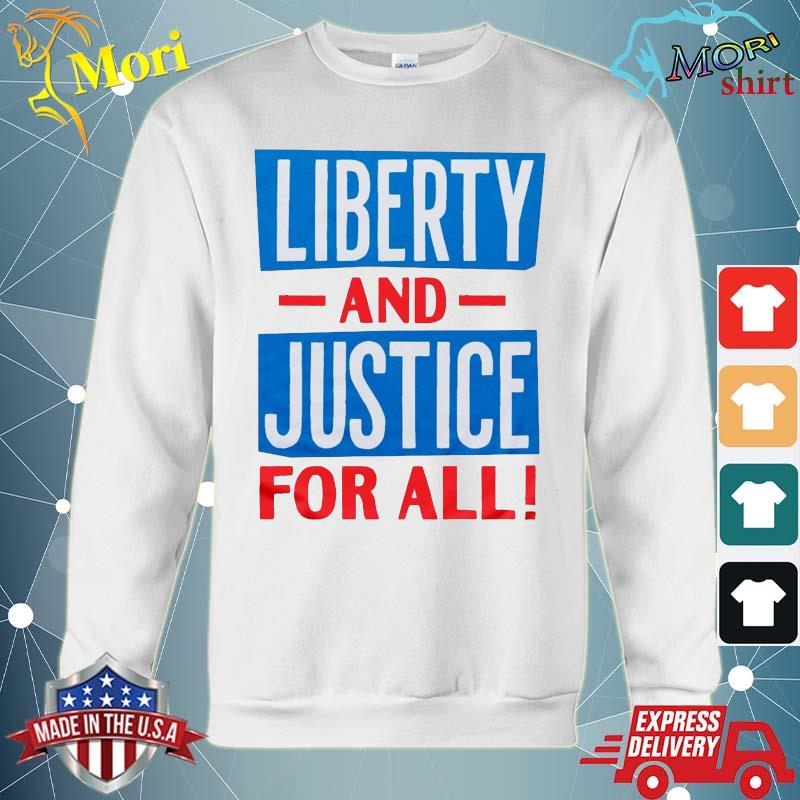 Official Liberty And Justice For All funny Tee s hoodie