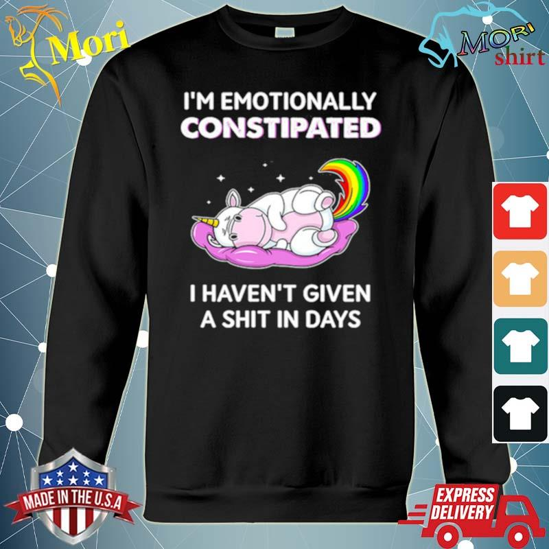 Unicorn Im Emotionally Constipated I Havent Given A Shit In Days s hoodie