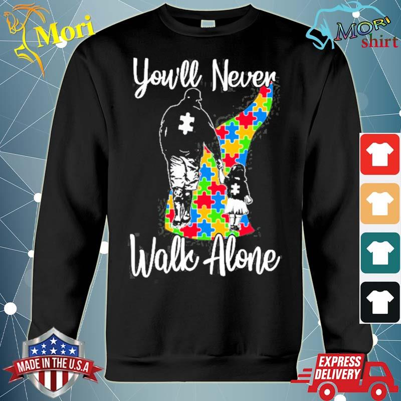 You'll never walk alone father daughter autism gift s hoodie