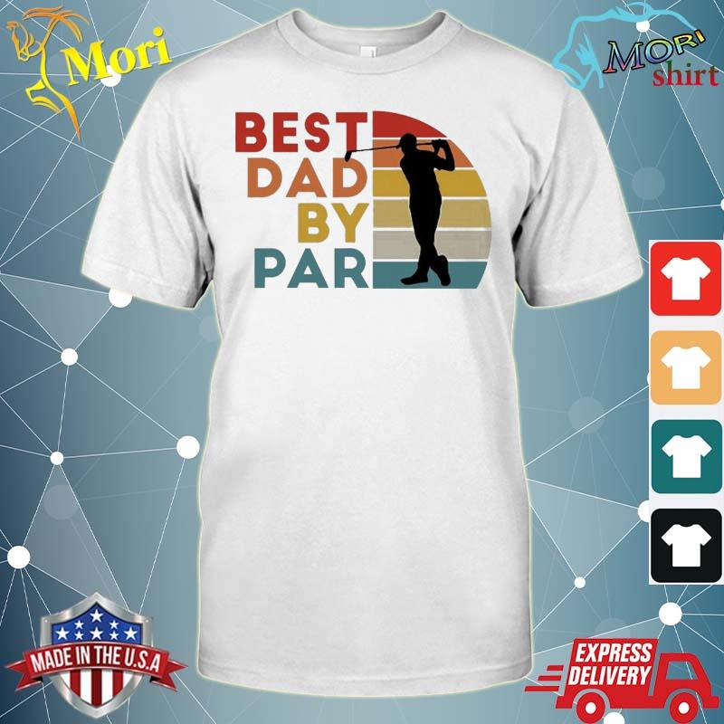 Best Dad By Par Daddy Golf Lover Golfer Father's Day Gifts Shirt