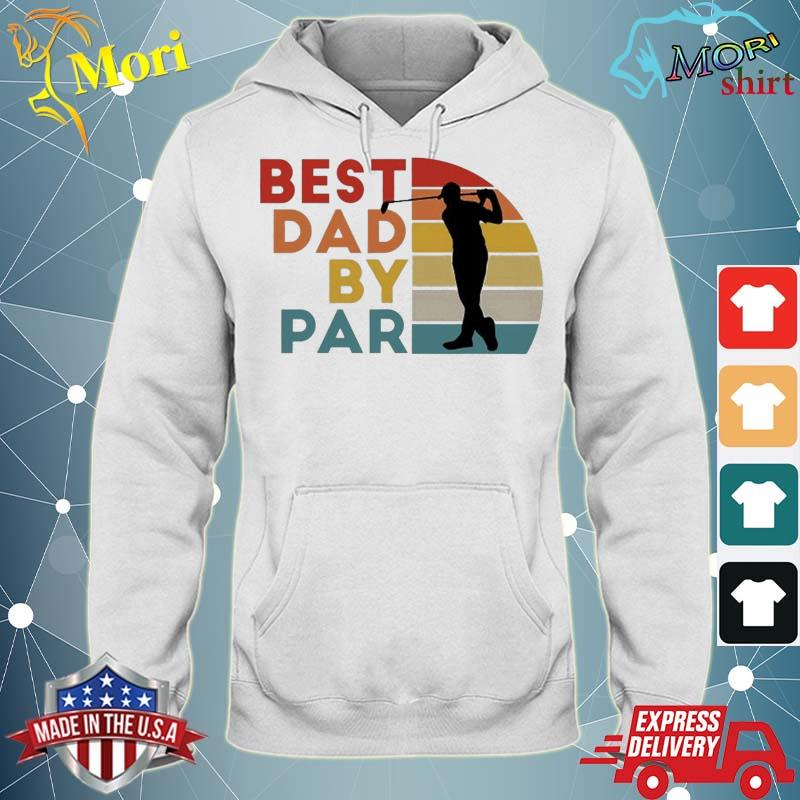 Best Dad By Par Daddy Golf Lover Golfer Father's Day Gifts Shirt sweater