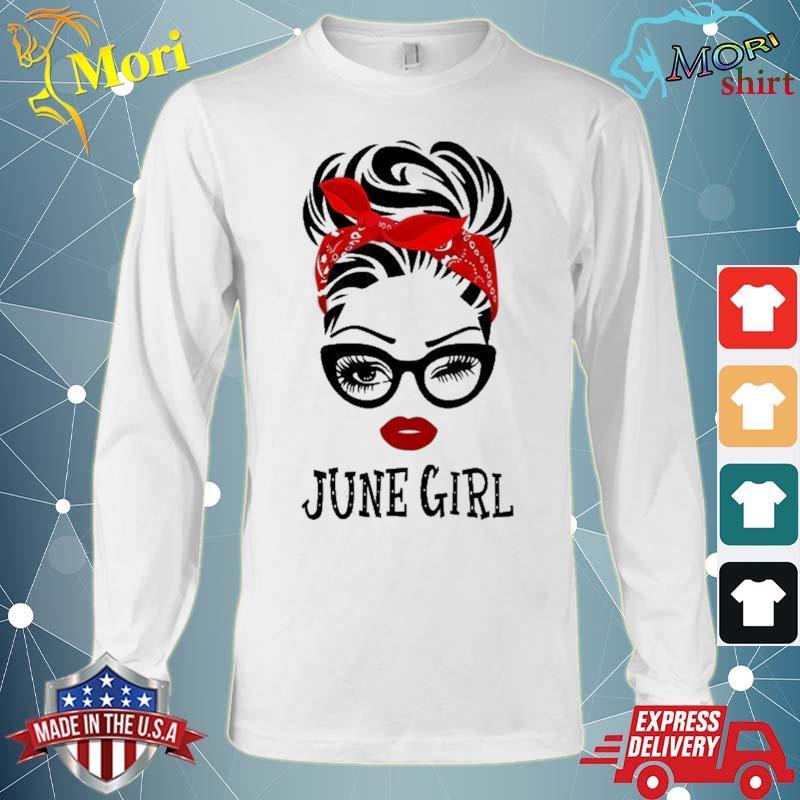 June Girl Wink Eye Woman Face Was Born In June Shirt Long Sleeve