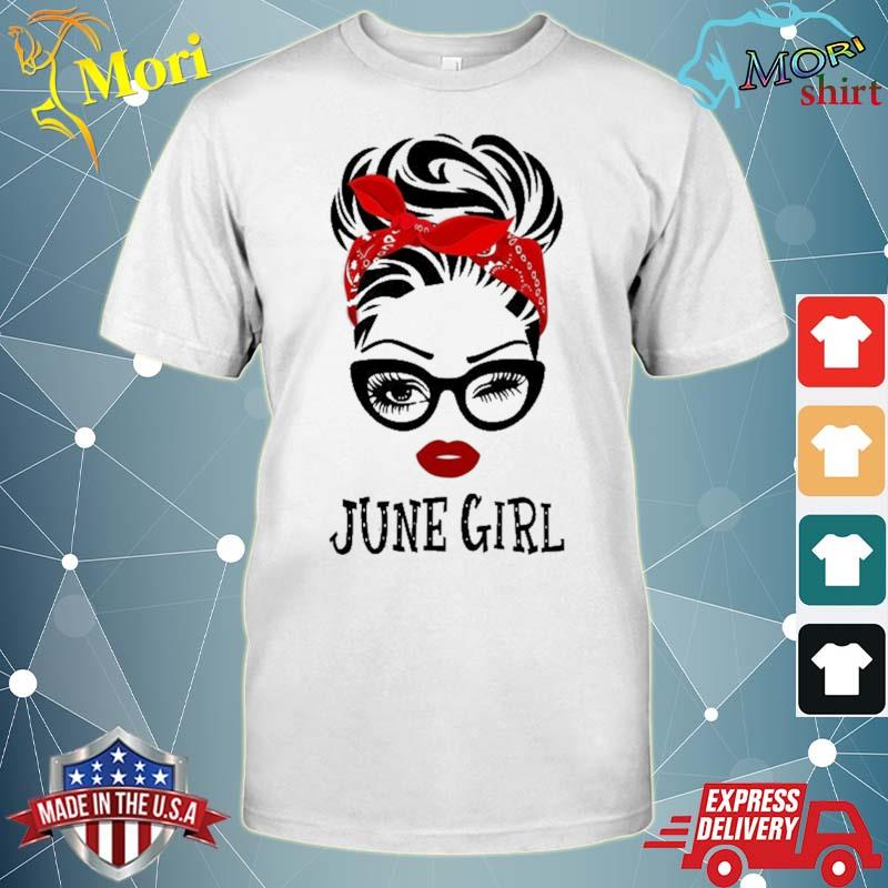 June Girl Wink Eye Woman Face Was Born In June Shirt