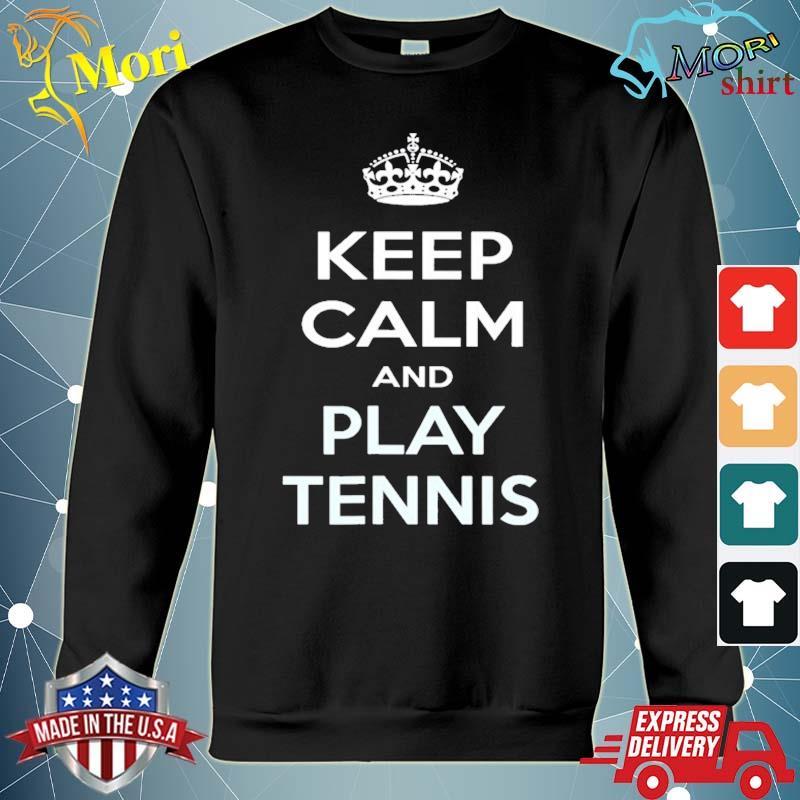 Keep calm and play tennis s hoodie