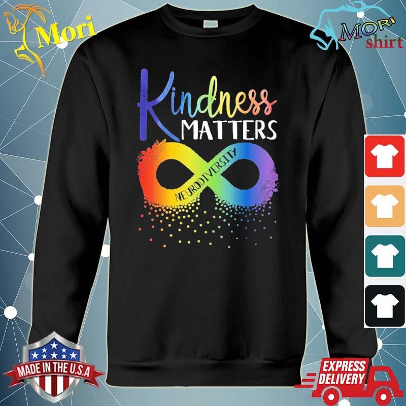 Kindness Matters Neurodiversity Rainbow Infinity Flower Autism Awareness Shirt hoodie