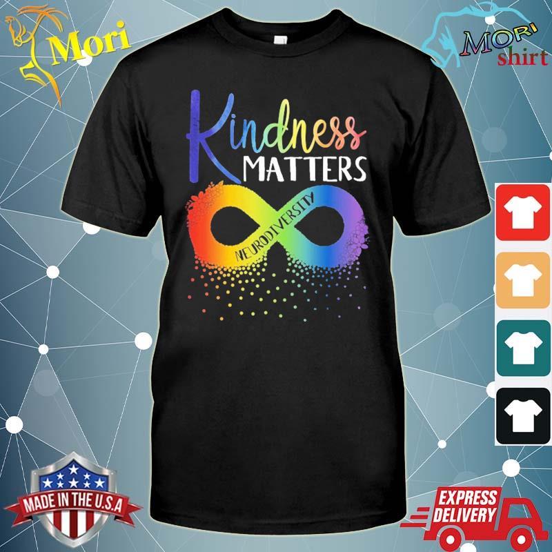 Kindness Matters Neurodiversity Rainbow Infinity Flower Autism Awareness Shirt