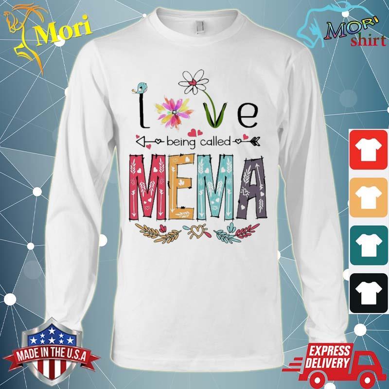 Love Being Called Mema Cute Flowers Gifts Shirt Long Sleeve