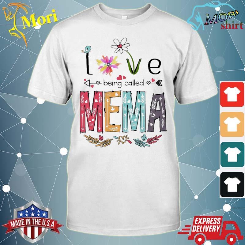Love Being Called Mema Cute Flowers Gifts Shirt