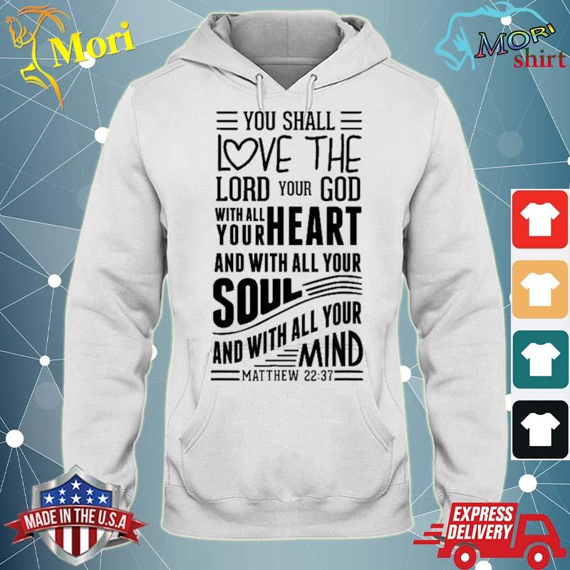 Love The Lord With All Your Heart Soul Mind Matthew S500153 Ver2 Shirt sweater
