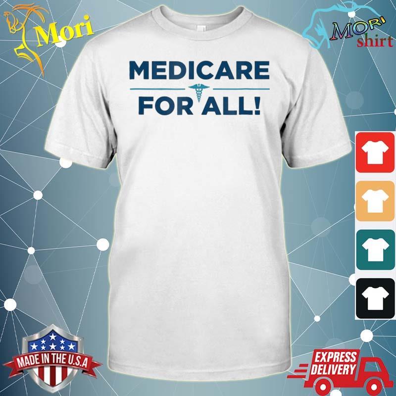 Medicare For All Shirt Tshirt – Single Payer Health Shirt
