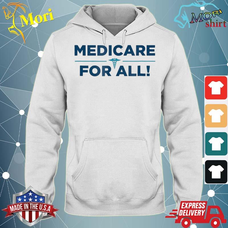 Medicare For All Shirt Tshirt – Single Payer Health Shirt sweater