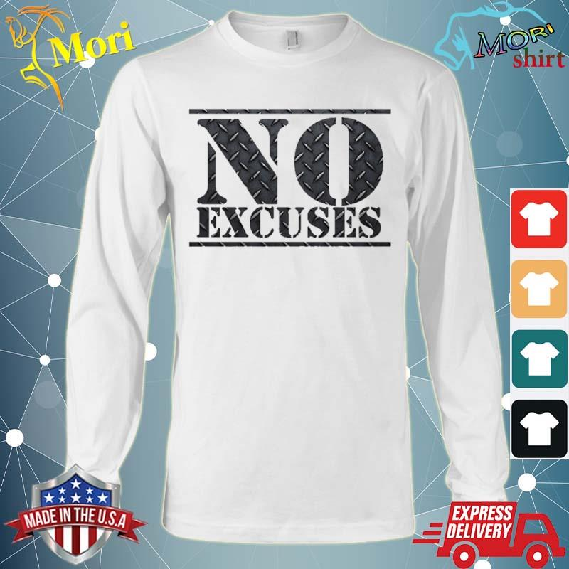 No Excuses Gym Workout Steel Sports Shirt Long Sleeve