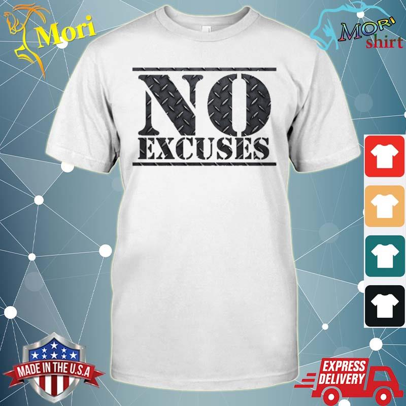 No Excuses Gym Workout Steel Sports Shirt