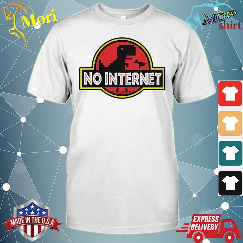 No Internet Park T-Rex Dinosaur Gift For Geek And Funny Shirt