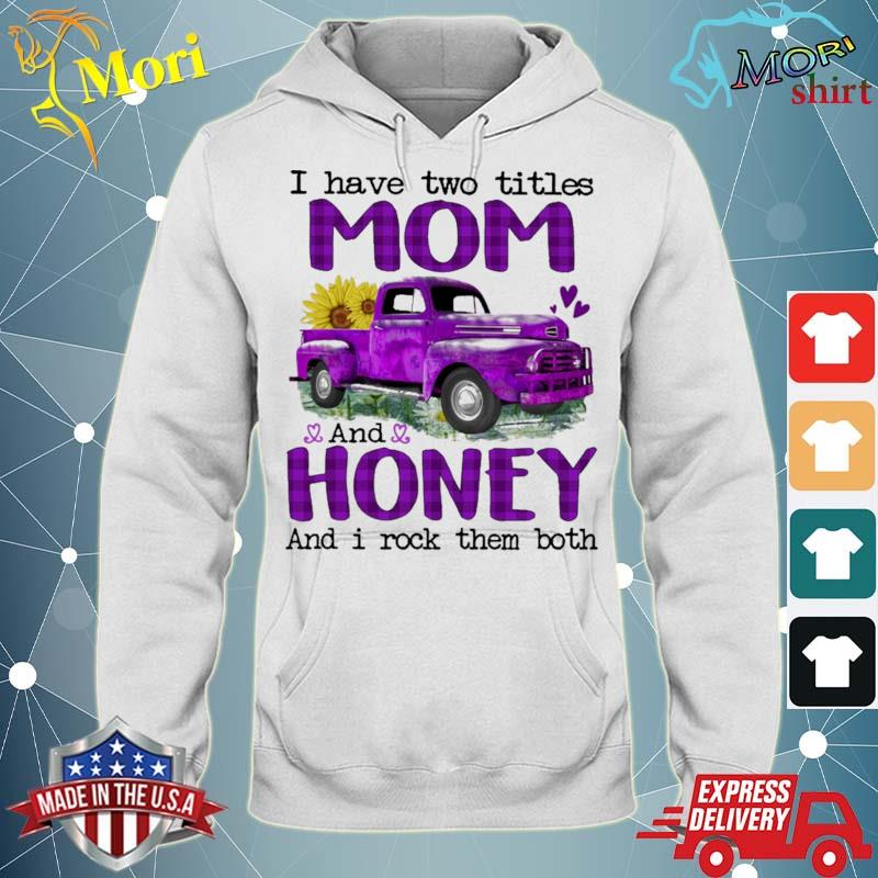 Official truck purple i have two titles mom and honey and i rock them both s sweater
