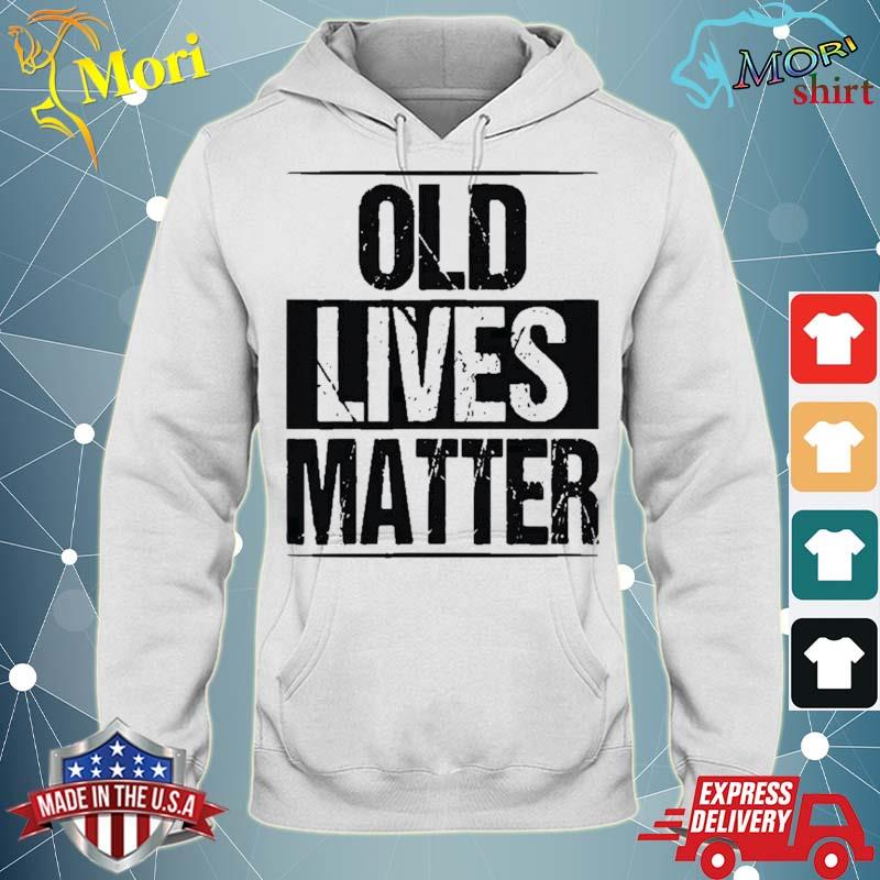Old Lives Matter Funny Birthday Party Gag Gift For Dad Shirt sweater