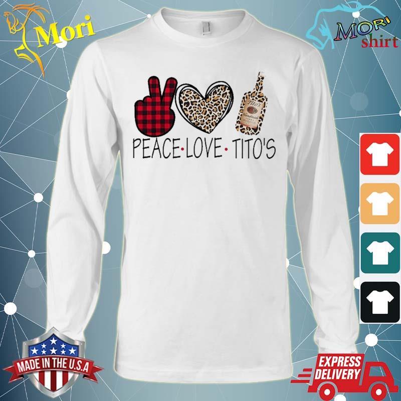 Peace Love Tito's Show M.E Your Tito's Shirt Long Sleeve