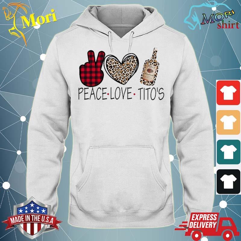 Peace Love Tito's Show M.E Your Tito's Shirt sweater