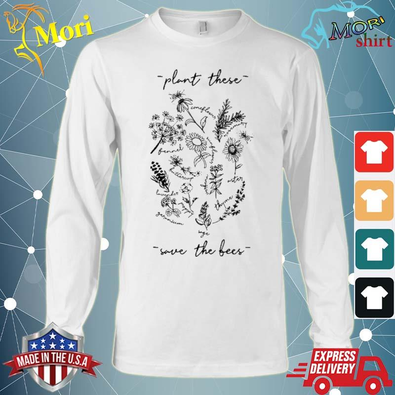 Plant These Save Bees Flowers Shirt Long Sleeve