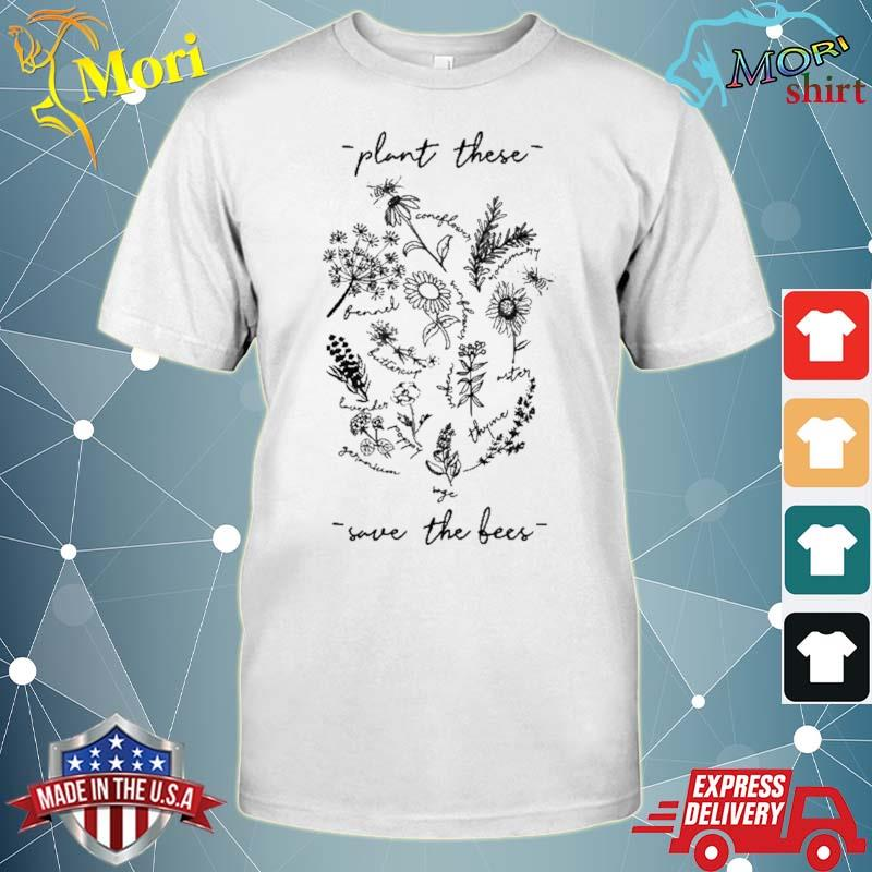 Plant These Save Bees Flowers Shirt