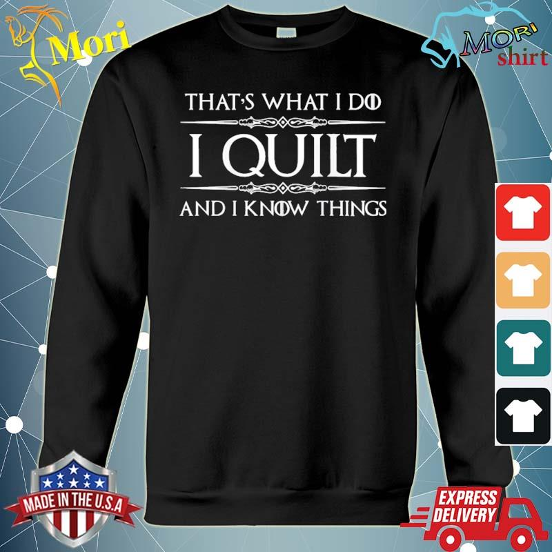 Quilting Gifts For Quilters – I Quilt & I Know Things Funny Raglan Baseball Shirt hoodie