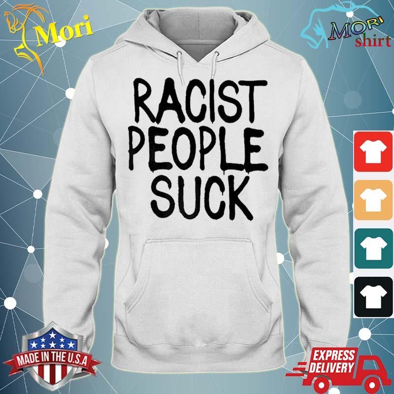 Racist People Suck Tshirt Graffiti Anti Racism Shirt sweater