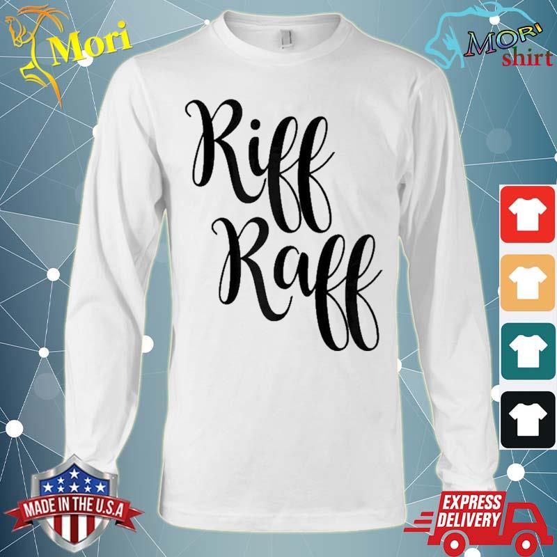 Riff Raff Cute Font Shirt Long Sleeve