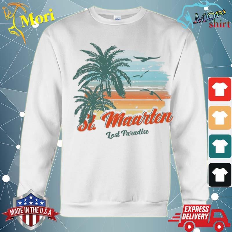 St. Maarten Beach Shirt Lost Paradise Shirt hoodie