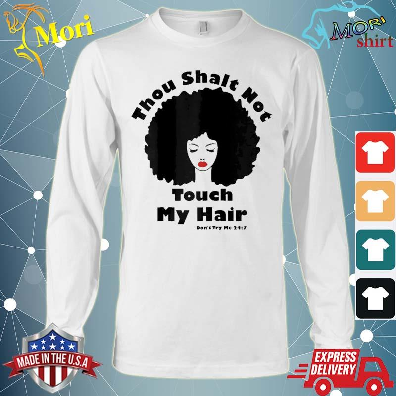 Thou Shalt Not Touch My Hair African American Natural Afro Shirt Long Sleeve