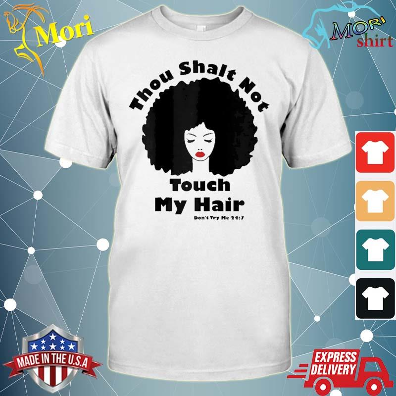 Thou Shalt Not Touch My Hair African American Natural Afro Shirt