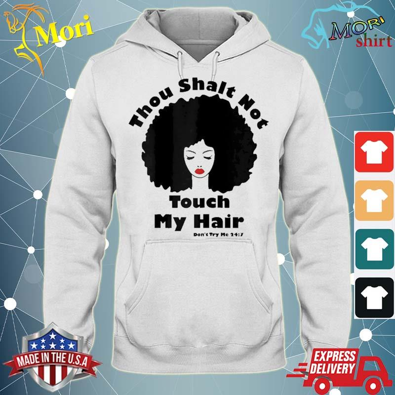 Thou Shalt Not Touch My Hair African American Natural Afro Shirt sweater