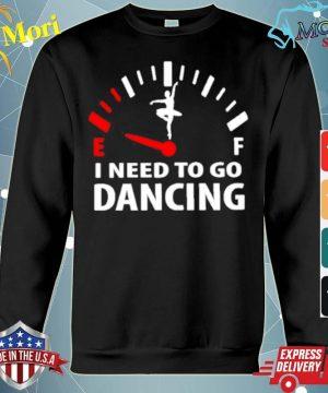 I need to go dancing s hoodie