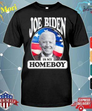 Joe Biden Is My Homeboy Vote Biden for President 2020 shirt