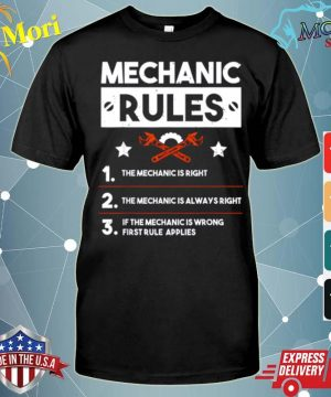 Mechanic Rules for Car Mechanic Is Always Right Gift shirt