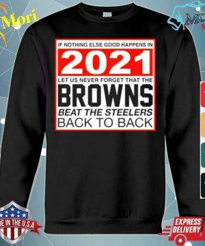 Nothing else good happens in 2021 Browns beat Steelers s hoodie