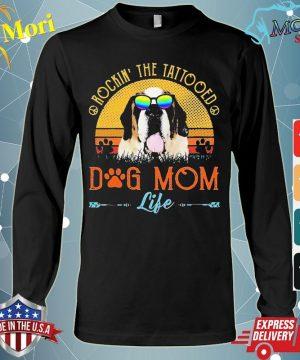 St Bernard Rockin' The Tattooed Dog Mom Life Vintage Shirt Long Sleeve