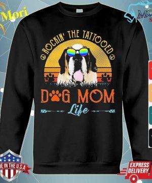 St Bernard Rockin' The Tattooed Dog Mom Life Vintage Shirt hoodie