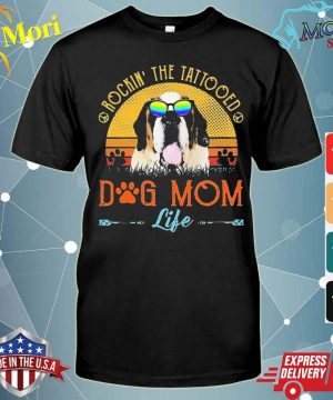 St Bernard Rockin' The Tattooed Dog Mom Life Vintage Shirt