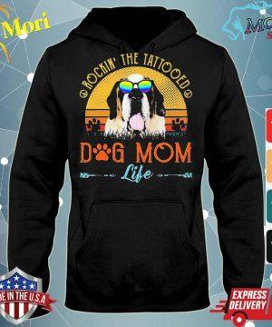 St Bernard Rockin' The Tattooed Dog Mom Life Vintage Shirt sweater